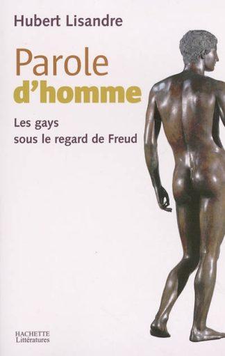 Parole d'homme : les gays sous le regard de Freud