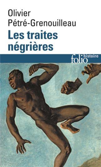 Les traites négrières : essai d'histoire globale