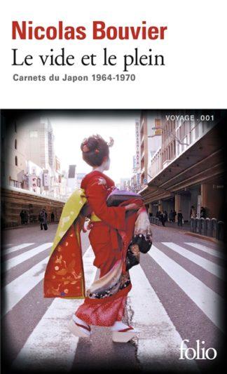 Le vide et le plein : carnets du Japon 1964-1970