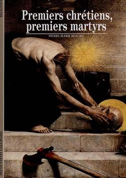 Premiers chrétiens, premiers martyrs