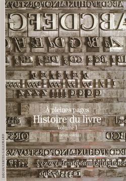 Histoire du livre Volume 1, A pleines pages