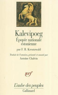 Kalevipoeg : épopée nationale estonienne