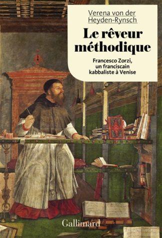 Le rêveur méthodique : Francesco Zorzi, un franciscain kabbaliste à Venise