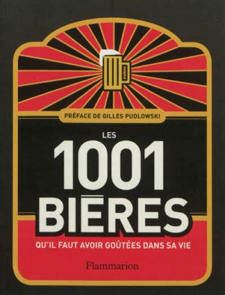 Les 1.001 bières qu'il faut avoir goûtées dans sa vie