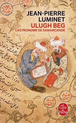 Les bâtisseurs du ciel Volume 5, Ulugh Beg : l'astronome de Samarcande