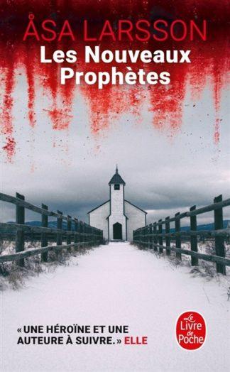 Les nouveaux prophètes : une enquête de Rebecka Martinsson