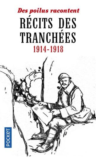 Récits des tranchées, 1914-1918 : des poilus racontent