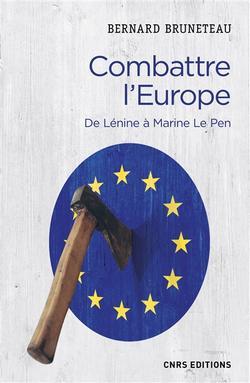 Combattre l'Europe : de Lénine à Marine Le Pen