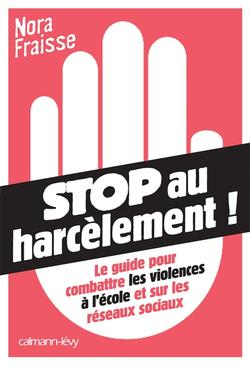 Stop au harcèlement ! Le guide pour combattre les violences à l'école et sur les réseaux sociaux