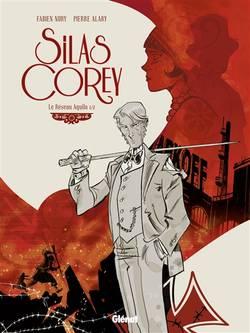 Silas Corey Volume 1 Le réseau Aquila Volume 1