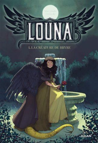 Louna Volume 1, La créature de Bryre
