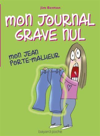 Mon journal grave nul Volume 2, Mon jean porte-malheur