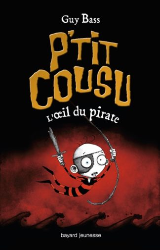 P'tit Cousu Volume 2, L'oeil du pirate