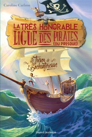 La très honorable Ligue des pirates (ou presque) Volume 1, Le trésor de l'Enchanteresse