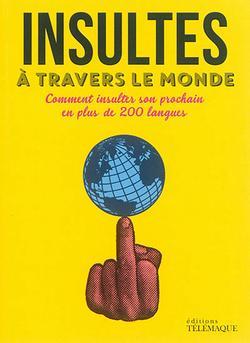 Insultes à travers le monde : comment insulter son prochain en plus de 200 langues