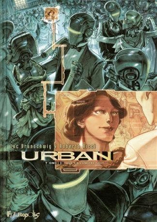 Urban Volume 3, Que la lumière soit...