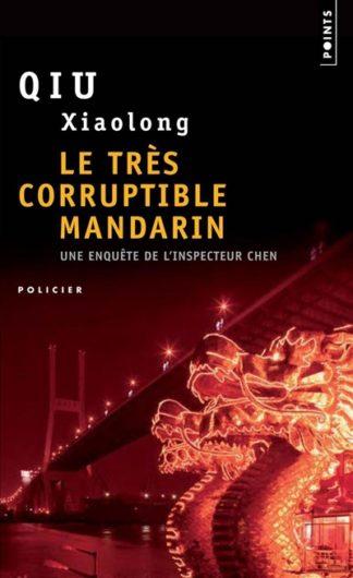 Une enquête de l'inspecteur Chen - Le très corruptible mandarin