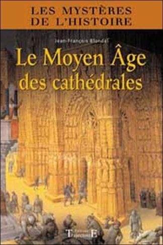 Le Moyen Age des cathédrales