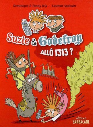 Suzie et Godefroy : allô 1313 ?