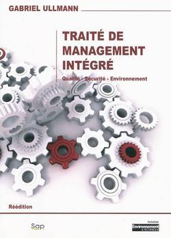 Traité de management intégré : méthode pour un système de management intégré : qualité, sécurité, environnement