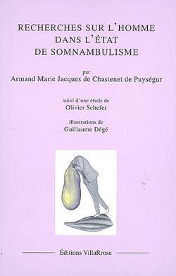 Recherches sur l'homme dans l'état de somnambulisme, Suivi de L'éveil des somnambules : étude