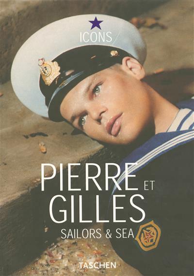 Pierre et Gilles : sailors & sea