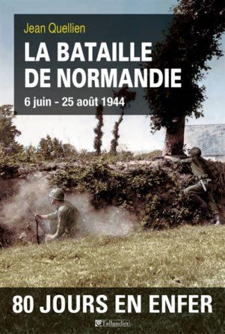 La bataille de Normandie : 6 juin-25 août 1944